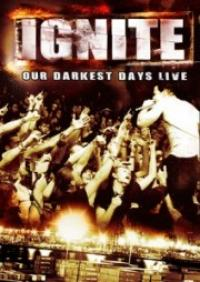 DVD IGNITE Our Darkest Days Live sur ROOOAR (FR)