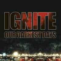 CD IGNITE Our Darkest Days sur ROOOAR (FR)