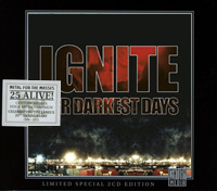 CD IGNITE Our Darkest Days (Limited Edition 25Th Anniversary) sur ROOOAR (FR)