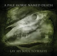 CD A PALE HORSE NAMED DEATH Lay My Soul To Waste sur ROOOAR (FR)