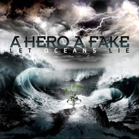 CD A HERO A FAKE Let Oceans Lie on ROOOAR (UK)