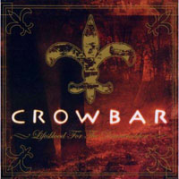 CD CROWBAR Lifesblood for the Downtrodden sur ROOOAR (FR)