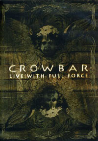 DVD CROWBAR With Full Force sur ROOOAR (FR)