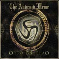 CD THE ANDROID MEME Ordo Ab Chao on ROOOAR (UK)